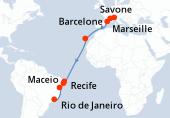 Savone, Marseille, Barcelone, Navigation, Navigation, Santa Cruz de Tenerife, Navigation, Navigation, Navigation, Navigation, Navigation, Recife, Maceio, Salvador de Bahia, Navigation, Rio de Janeiro