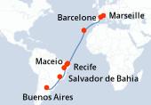 Marseille, Barcelone, Navigation, Navigation, Santa Cruz de Tenerife, Navigation, Navigation, Navigation, Navigation, Navigation, Recife, Maceio, Salvador de Bahia, Navigation, Rio de Janeiro, Navigation, Navigation, Buenos Aires